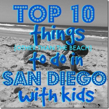 Top 10 things to do with kids in San Diego.