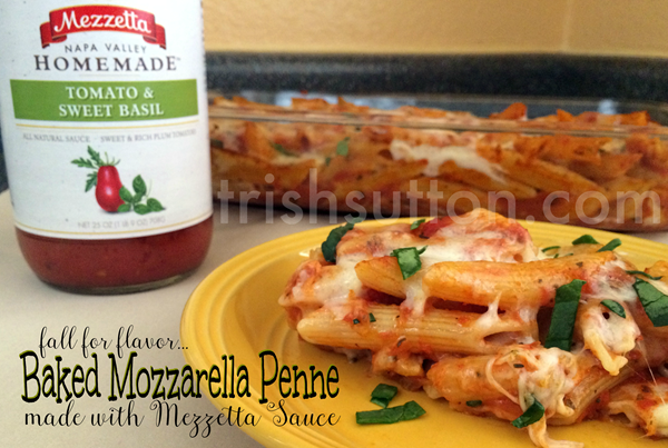 Baked Mozzarella Penne; Recipe for fall! Mezzetta is giving away a Perfect Pasta Night Kit & a $500 grocery gift card. https://ooh.li/26ecc3a #fallforflavor TrishSutton.com