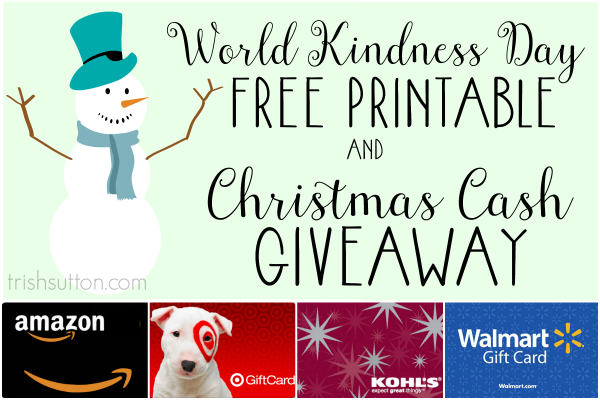 World Kindness Day Free Printable and Christmas Cash Giveaway; TrishSutton.com