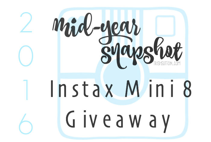 2016 Mid-Year Snapshot And Instax Mini 8 Package Giveaway - TrishSutton.com