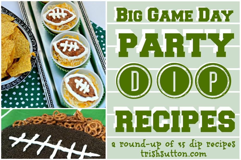 Big Game Day Party Dip Recipes, A Round-Up of 35 Dip Recipes.TrishSutton.com