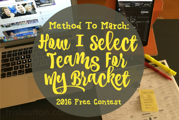 How I Select Teams For My Bracket; Method To March 2016 Contest Giveaway