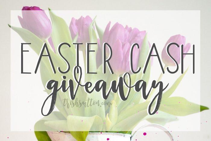 Easter Cash Giveaway; TrishSutton.com