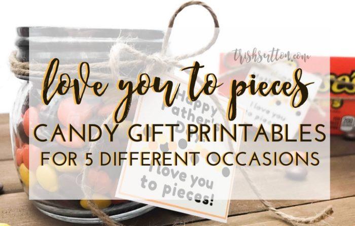 Candy Gift Printables: Love You To Pieces, TrishSutton.com