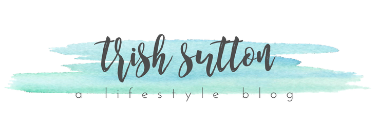 Trish Sutton -  A Lifestyle Blog