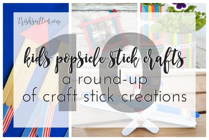 Kids Popsicle Stick Crafts | 10 Simple Craft Stick Creations, trishsutton.com
