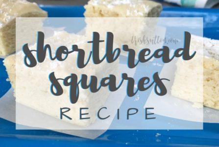 Shortbread Squares Recipe; TrishSutton.com