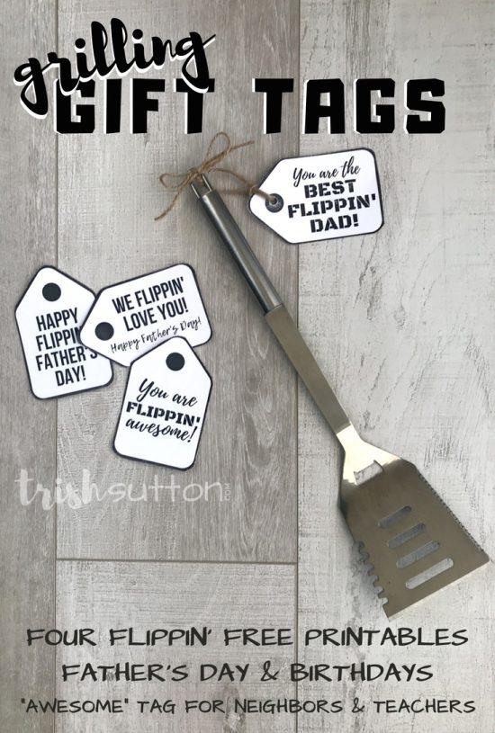 Grilling Gift Tags; Four Flippin Free Printables for Birthdays, Father's Day, Teachers & Neighbors. TrishSutton.com #fathersday #bbqgift #freeprintable