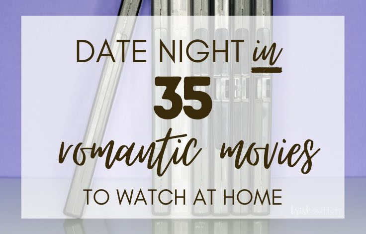 Romantic Movies To Watch at Home   35 Years of Movies