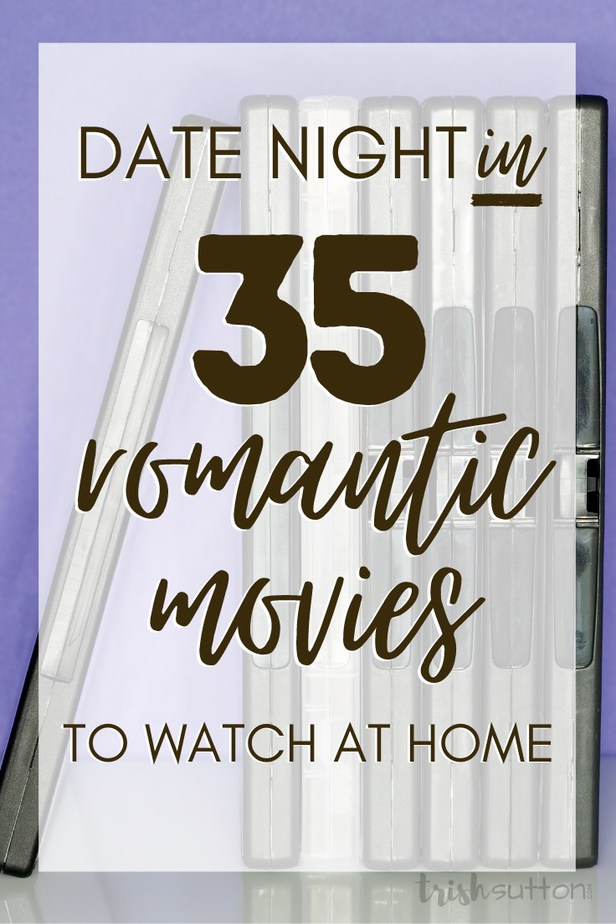 Romantic Movies To Watch at Home   35 Years of Movies for Date Night IN