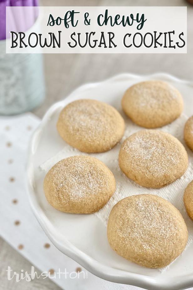 Chewy Brown Sugar Cookies Recipe | TrishSutton.com